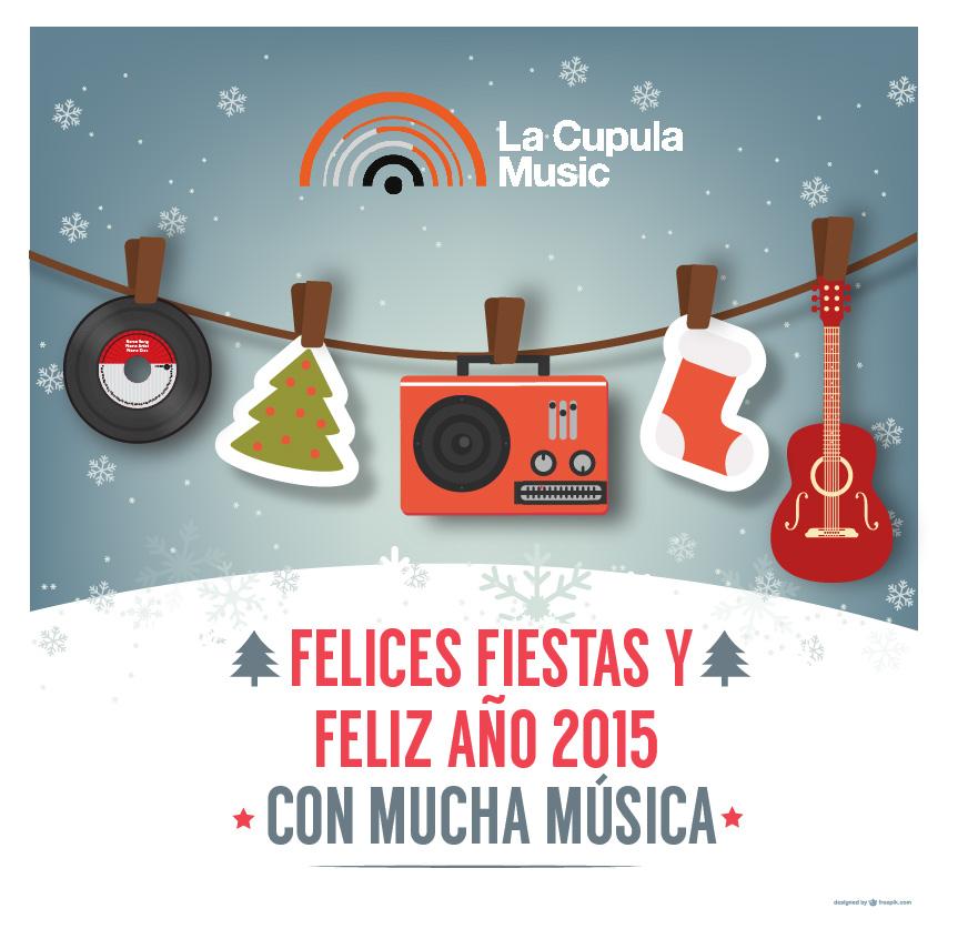 FELICES FIESTAS LA CUPULA MUSIC