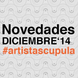 lista de novedades diciembre #artistascupula